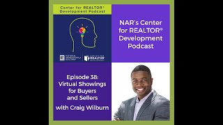 Episode 38 CRD Podcast: Virtual Showings with Buyers and Sellers with Craig Wilburn