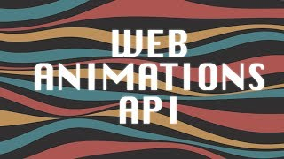 Web Animations APIs