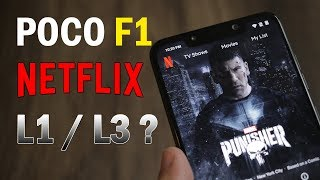 POCO F1 Netflix playback? L1 / L3 how does the video quality look on F1 vs S9 plus, Screen Bleeding