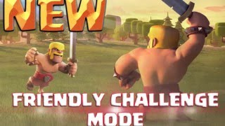 Clash of Clans | Friendly Challenge Mode - New Update 2016 - Attack Friends, Friendly Battle in CoC
