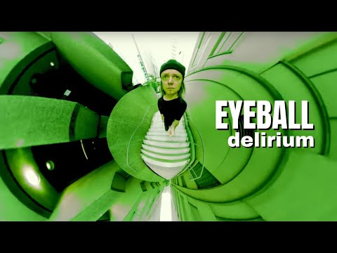 EYEBALL | Delirium
