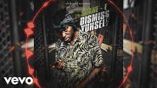 Shane E - Dismiss Yuhself (Official Audio)