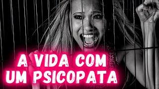 PSICOPATA   | A pessoa que VOCÊ ama, não é quem você PENSA que é | VÍDEO 1