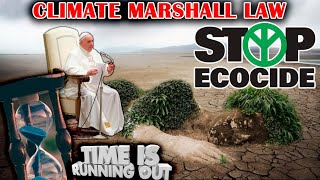 Pope ECOCIDE SIN International Crime. MARSHALL SUNday Plan To Fight Climate Change; Remnant To SHINE