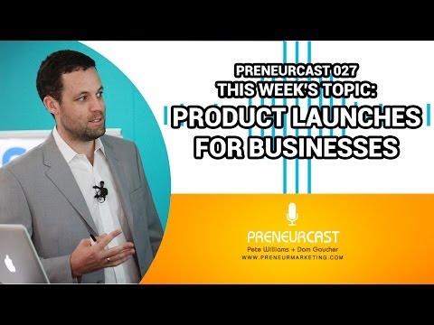PreneurCast027: Product Launches