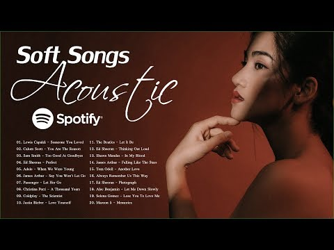 Acoustic Soft Songs   Greatest Soft Songs On Spotify