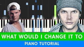 Скачать Avicii What Would I Change It To BEST PIANO TUTORIAL