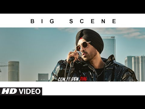 Official Video: BIG SCENE | CON.FI.DEN | Diljit Dosanjh | Songs 2018