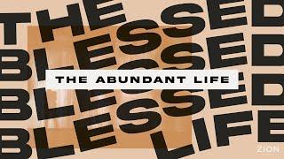 The Abundant Life   Pastor Jon Krist   Zion Church 2020