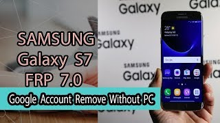 Samsung S7 FRP Remove 7.0 Without PC    SM-G930A Google Account Bypass 100%