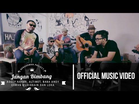 JANGAN BIMBANG  Adeep Nahar, Altimet, Baba Andy, Erwan Muhibbain, Dan LOKA  Music