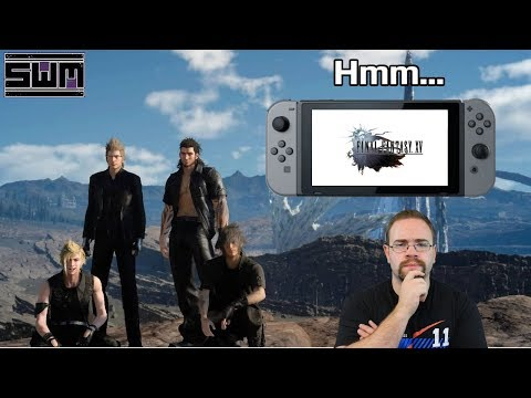 News Wave! - Final Fantasy XV Going To The Nintendo Switch? Hm...
