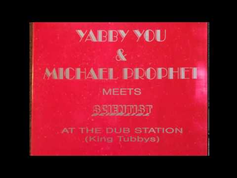 yabby you and michael prophet meet scientist at the dub station / different version