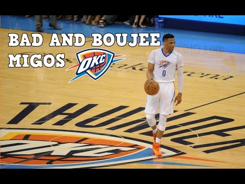 Russell Westbrook MIX - (Bad and Boujee)...