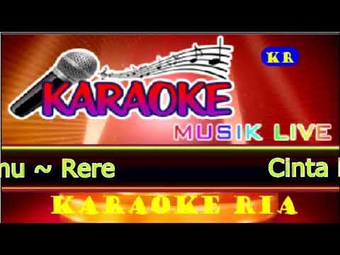 Cinta Di Kepergianmu ~ Rere (Karaoke Populer)