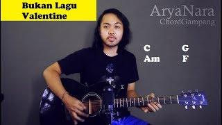 Chord Gampang (Bukan Lagu Valentine - Fiersa Besari) by Arya Nara (Tutorial Gitar) Untuk Pemula
