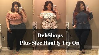 DebShops - Plus Size Haul & Try On