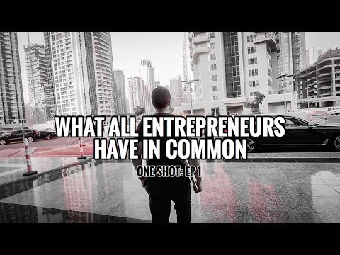What Do All Entrepreneurs Have In Common? - One Shot 1
