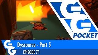Dyscourse Part Five - GG Pocket - EP71