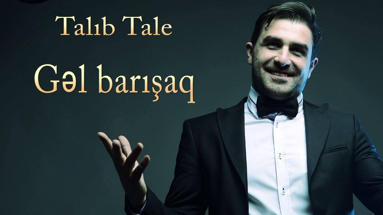Talib Tale Gəl Barisaq Youtube