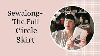 Sewalong ~ The Full Circle Skirt