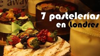 7 pastelerías increíbles en Londres