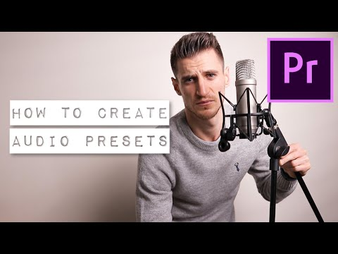 How to CREATE AUDIO PRESETS in PREMIERE PRO | CUSTOM AUDIO PRESETS for ADOBE Premiere Pro