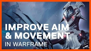 Improve Your Aim & Movement in Warframe