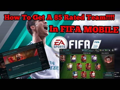 FIFA MOBILE 18 - How to get a 85 Rated Team Fast