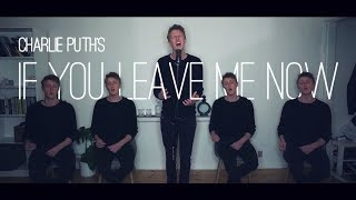 Video If You Leave Me Now [Charlie Puth] acapella cover | Jonatan Moser download MP3, 3GP, MP4, WEBM, AVI, FLV Januari 2018