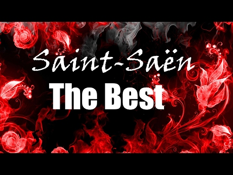 Camille Saint-Saëns - The Best Musical Works