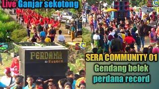 SERA COMMUNITY 01 Gedang belek perdana record live ganjar