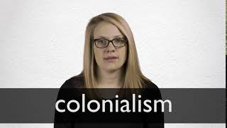 How to pronounce COLONIALISM in British English