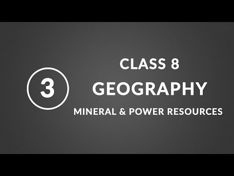 Chapter 3 Mineral And Power Resources  Geography Ncert