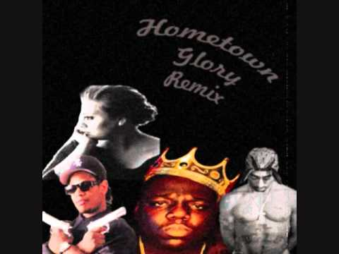 Hometown Glory (Remix) - Adele feat. Tupac, Eazy-E & Notorious B.I.G.