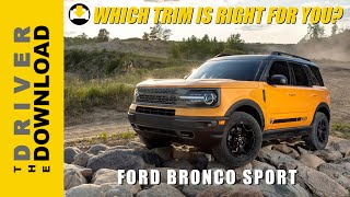 Bronco Sport TRIMS Simplified - Price & Feature Comparison made easy!