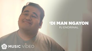 'Di Man Ngayon - PJ Endrinal (Music Video)