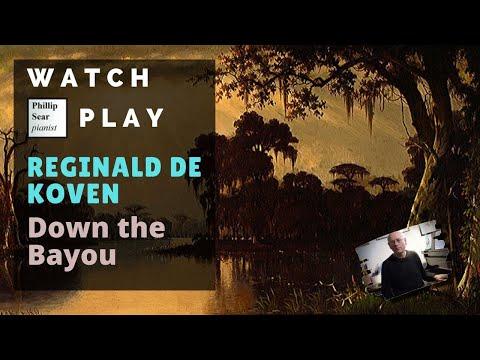 Reginald de Koven : Down the Bayou (1917)
