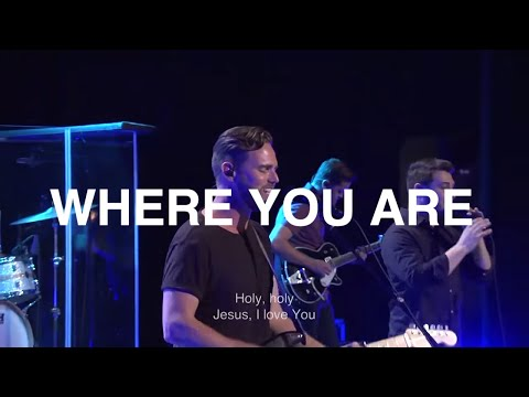Where You Are | Jeremy Riddle | Bethel Church