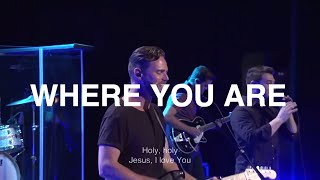 Where You Are - Jeremy Riddle, Bethel Church