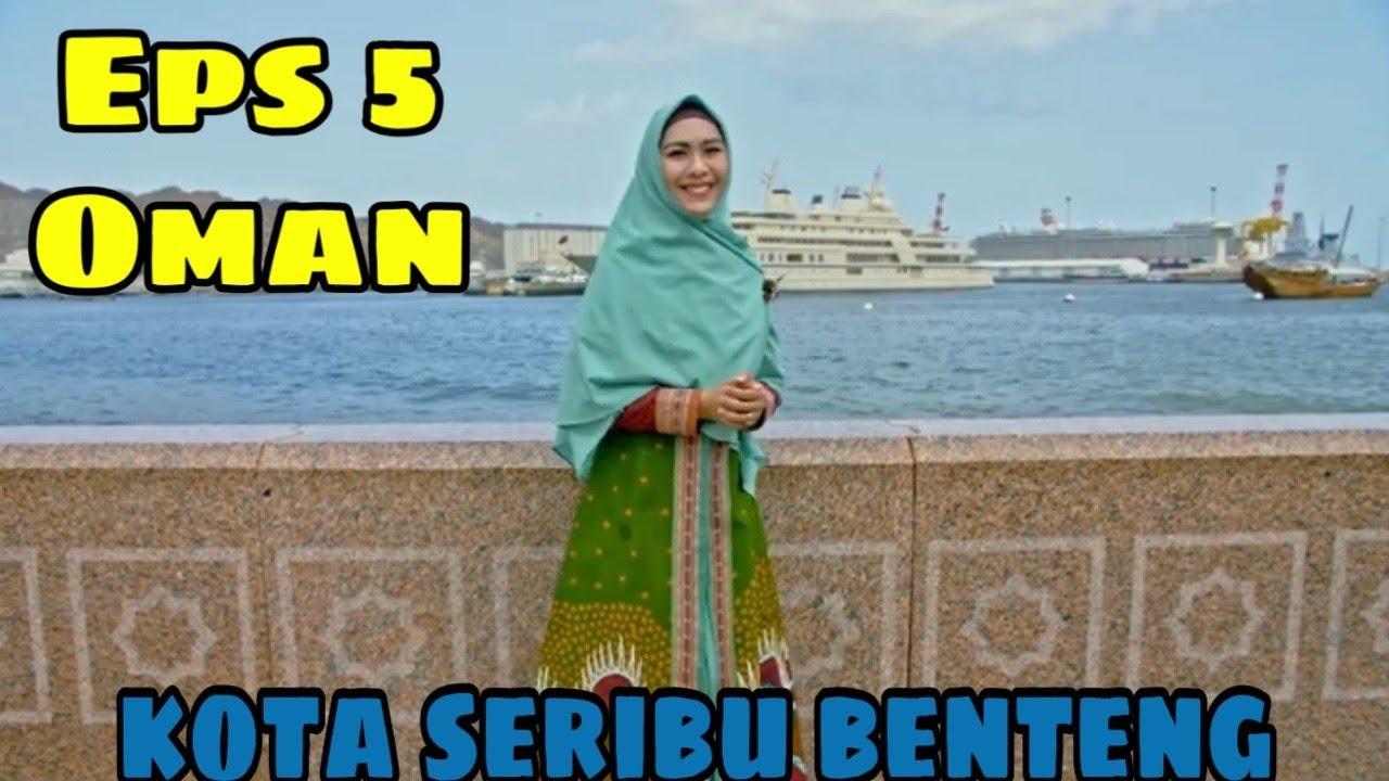 EPS 5 | ISLAM IN OMAN | Oki Setiana Dewi | Eng Subtitle