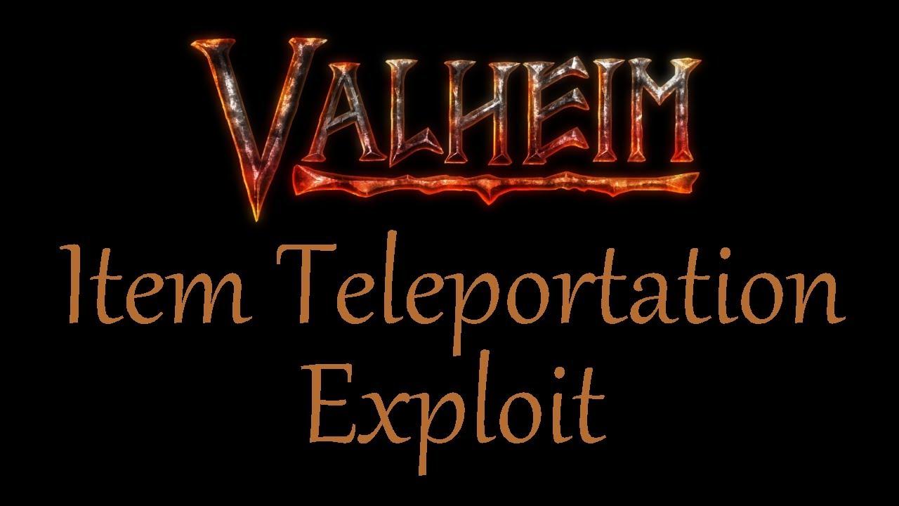Valheim item teleportation / transportation exploit