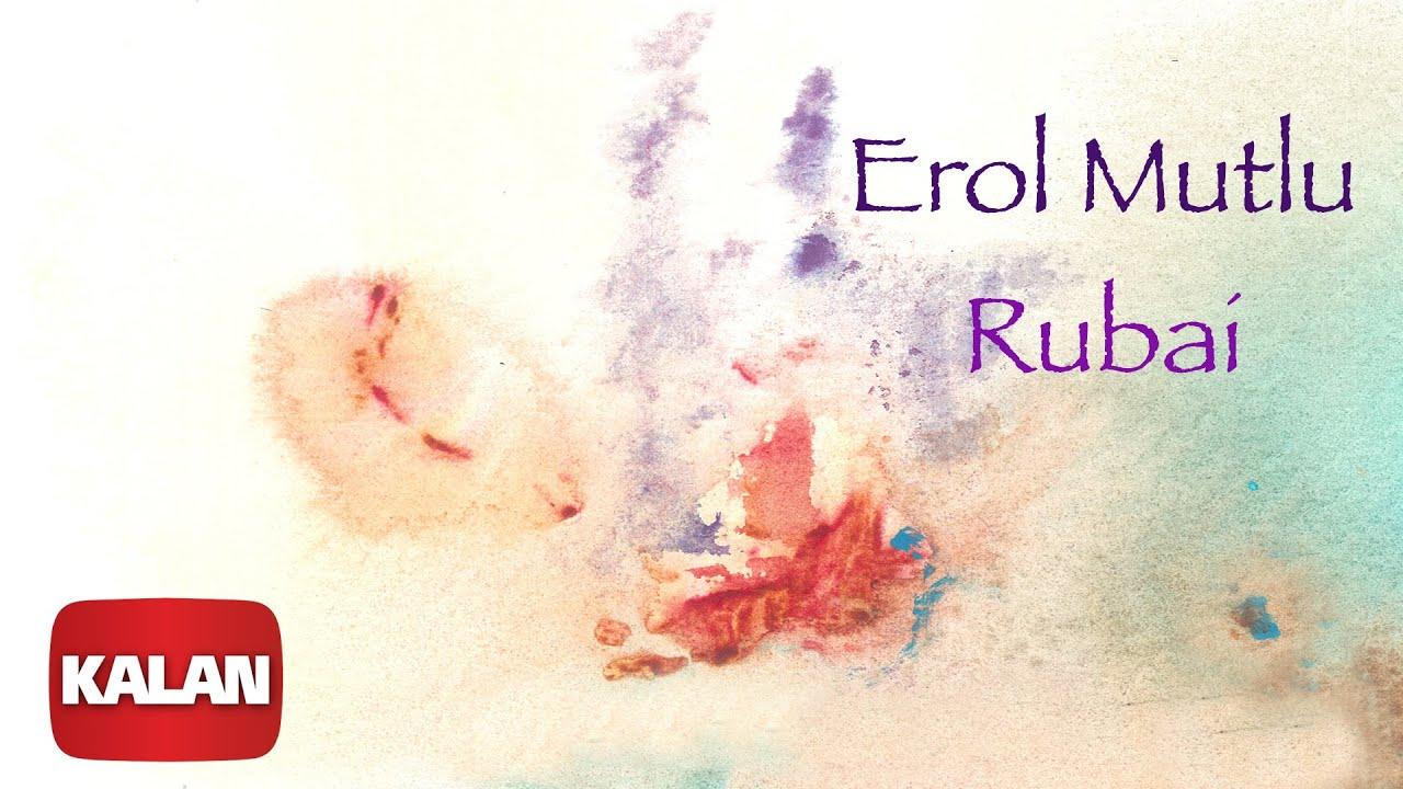 Erol Mutlu  - Rubai (Turgut Uyar) [ Single © 2020 Kalan Müzik ]