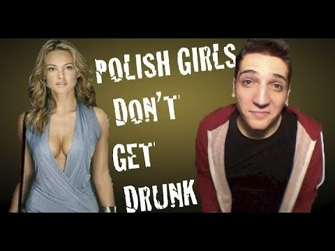 Polish Girls dont get Drunk
