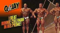 I BEAT RONNIE COLEMAN IN HIS PRIME!-Q&JAY.