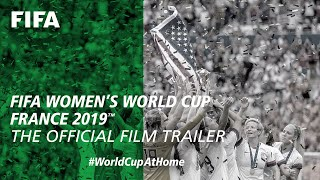 FIFA Women's World Cup France 2019 | The Official Film Trailer