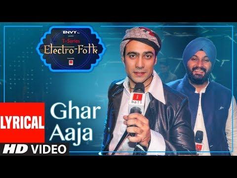 LYRICAL:ELECTRO FOLK | GHAR  AAJA |Jubin Nautiyal,Juggy Sandhu| Aditya Dev &Javed Bashir |Rocky-Shiv