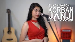 KORBAN JANJI - GUYON WATON ( LIVE COVER BY JULIA VIO )