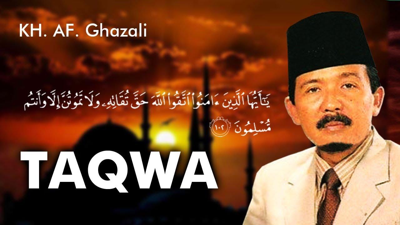 Ceramah KH AF GHAZALI  - TAQWA