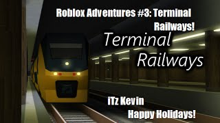 Terminal Railways: Roblox Adventures #3